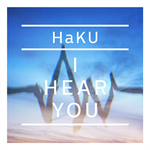 HaKU - I HEAR YOU