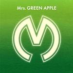 Mrs. GREEN APPLE - Mrs. GREEN APPLE