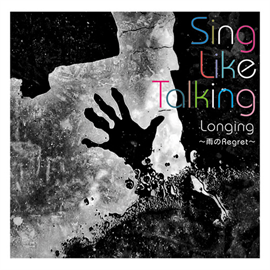 SING LIKE TALKING - Longing ~雨のRegret~
