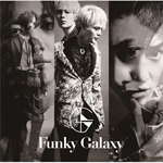 Funky Galaxy from 超新星 - Funky Galaxy