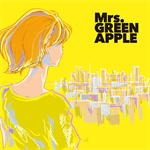Mrs. GREEN APPLE - どこかで日は昇る