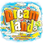 Dreamland。feat. RED RICE (from 湘南乃風), CICO (from BENNIE K)