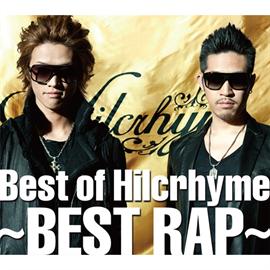 Hilcrhyme - Best of Hilcrhyme ~BEST RAP~