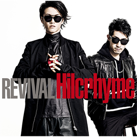 Hilcrhyme - REVIVAL