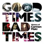 カルメン・マキ - Good Times,Bad Times ~History of Carmen Maki~
