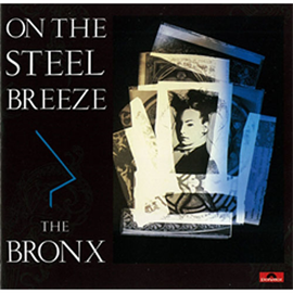 BRONX - ON THE STEEL BREEZE 鋼鉄の嵐