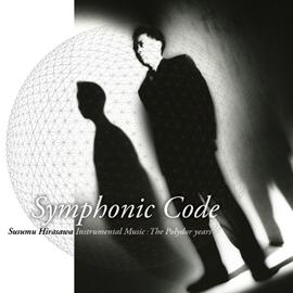 平沢 進 - Symphonic Code   Susumu Hirasawa Instrumental Music: The Polydor years