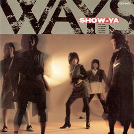SHOW-YA - WAYS +1