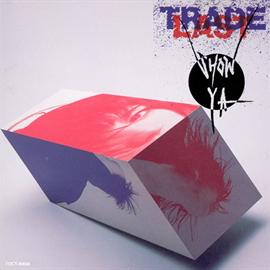 SHOW-YA - TRADE LAST +1