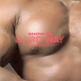 SHOW-YA - HARD WAY +2