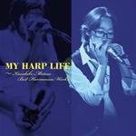ヴァリアス・アーティスト - MY HARP LIFE ~Kazuhiko Matsuo Best Harmonica Works