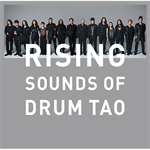 DRUM TAO - RISING ~SOUNDS OF DRUM TAO~