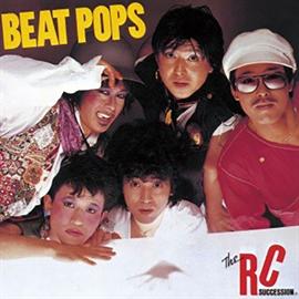 RCサクセション - BEAT POPS