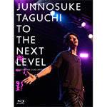 田口 淳之介 - TO THE NEXT LEVEL ~ OFFICIAL FAN CLUB LIMITED