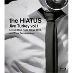 the HIATUS - Jive Turkey vol.1Live at Blue Note Tokyo 2016 and Tour Documentary
