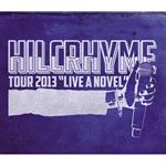 Hilcrhyme - TOUR 2013 'LIVE A NOVEL'