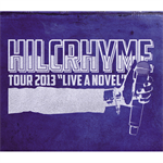 Hilcrhyme - TOUR 2013 'LIVE A NOVEL'