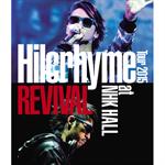ヒルクライム - Hilcrhyme Tour 2015 REVIVAL at NHK HALL