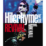 ヒルクライム - Hilcrhyme Tour 2015 REVIVAL at NHK HALL