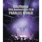 Hilcrhyme 10th Anniversary FILM「PARALLEL WORLD」
