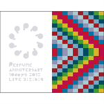Perfume - Perfume Anniversary 10days 2015 PPPPPPPPPP「LIVE 3:5:6:9」