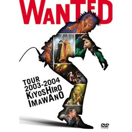 忌野清志郎 - KIYOSHIRO IMAWANO WANTED TOUR 2003-2004