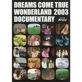 DREAMS COME TRUE - DCT-TV SPECIAL  DREAMS COME TRUE WONDERLAND2003 DOCUMENTARY