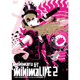 mihimaru GT - mihimaLIVE2 ~みひっとまだまだガムシャrise at 日本武道館~