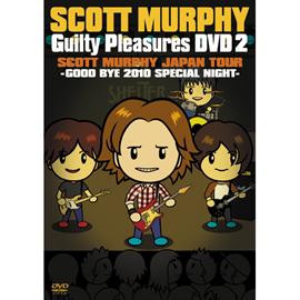 """スコット・マーフィー(ex-ALLiSTER) - GUILTY PLEASURES DVD 2 """"SCOTT MURPHY JAPAN TOUR ‐GOOD BYE 2010 SPECIAL NIGHT‐"""""""