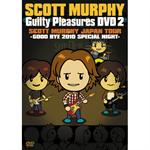 "GUILTY PLEASURES DVD 2 ""SCOTT MURPHY JAPAN TOUR ‐GOOD BYE 2010 SPECIAL NIGHT‐"""