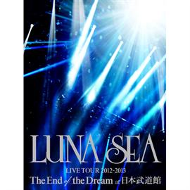 LUNA SEA - LUNA SEA LIVE TOUR 2012‐2013 The End of the Dream at 日本武道館