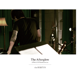 the HIATUS - The Afterglow – A World Of Pandemonium –