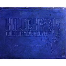 """ヒルクライム - HILCRHYME TOUR 2013 """"LIVE A NOVEL"""""""