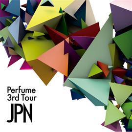 Perfume - Perfume 3rd Tour 「JPN」