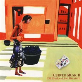 久石 譲 - CURVED MUSIC Ⅱ~CM Tracks of JOE HISAISHI~