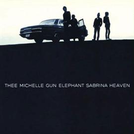 THEE MICHELLE GUN ELEPHANT - SABRINA HEAVEN