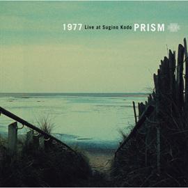 PRISM - 1977 Live at Sugino Kodo
