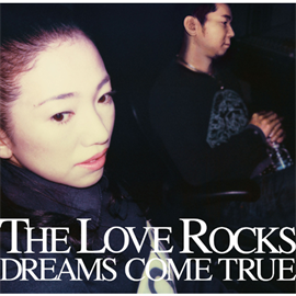 DREAMS COME TRUE - THE LOVE ROCKS