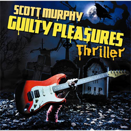 スコット・マーフィー(ex-ALLiSTER) - GUILTY PLEASURES THRILLER