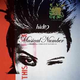 """hide - """"Musical Number""""~ROCKミュージカル ピンクスパイダー~"""