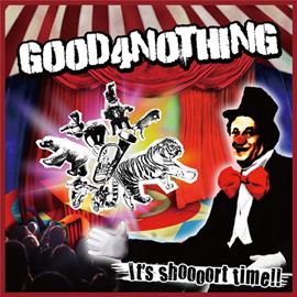 GOOD4NOTHING - It's shoooort time!!