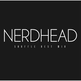 NERDHEAD - SHUFFLE BEST MIX