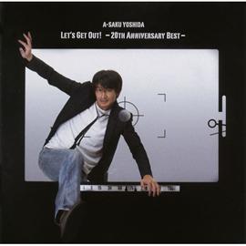 吉田栄作 - Let's Get Out! ~20th Anniversary Best~