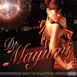 DJ MAYUMI - PARTY UP COLLECTION