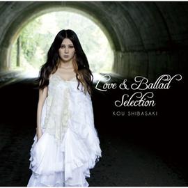 柴咲コウ - Love&Ballad Selection