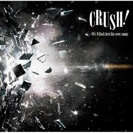 V.A. - CRUSH!-90's V-Rock best hit cover songs-