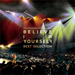 YUKI KOYANAGI LIVE TOUR 2012 「Believe in yourself」 Best Selection