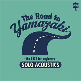 山崎まさよし - The Road to YAMAZAKI ~ the BEST selections for beginners ~ [SOLO ACOUSTIC]