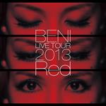 BENI Red LIVE TOUR 2013 〜TOUR FINAL 2013.10.06 at ZEPP DIVER CITY〜