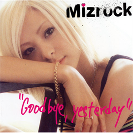 Mizrock - Good bye,yesterday